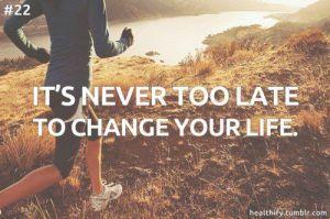 its-neve-rtoo-late-to-change-life