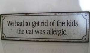 funny-got-rid-kids-cat-allergic-sign-pics