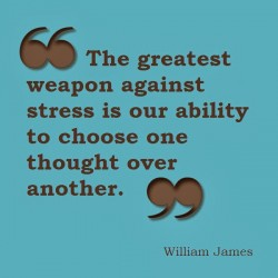 William-James-The-greatest-weapon-against-stress-is-our-ability-to-choose-one-thought-over-another-250x250